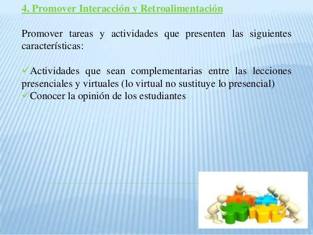 4. Promover Interacción y Retroalimentación Promover tareas y actividades que presenten las siguientes características: A...