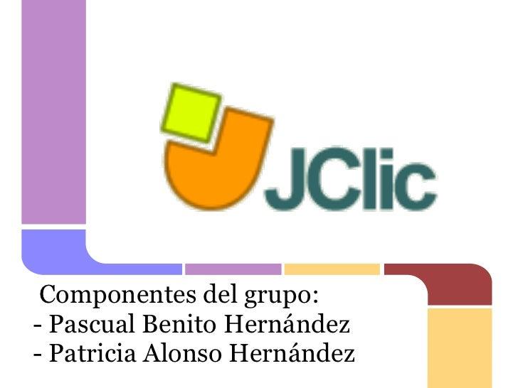 Componentes del grupo:- Pascual Benito Hernández- Patricia Alonso Hernández