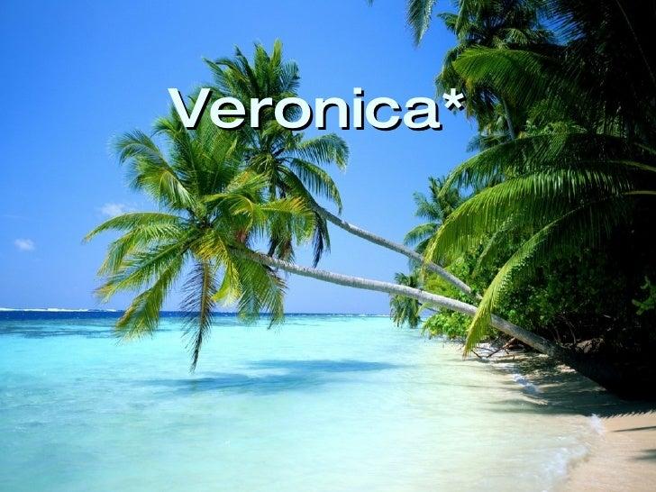 Veronica*