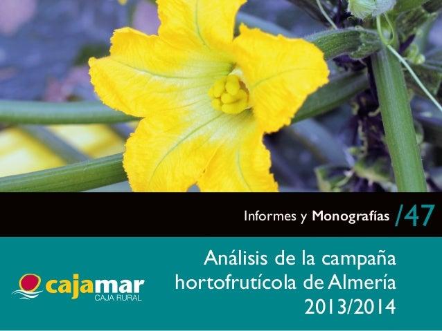 Informes y Monografías /47  Análisis de la campaña  hortofrutícola de Almería  2013/2014