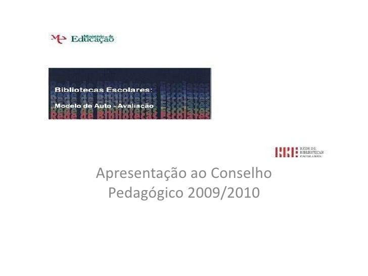 Apresentação ao Conselho Pedagógico 2009/2010<br />