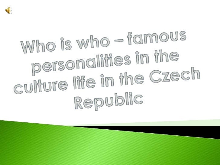 Whoiswho – famouspersonalities in theculturelife in theCzechRepublic<br />