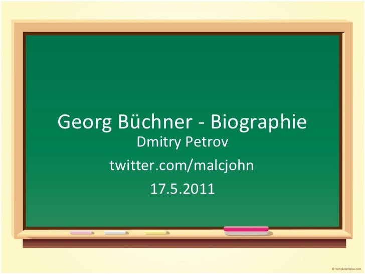 <ul>Georg Büchner - Biographie </ul><ul>Dmitry Petrov <li>twitter.com/malcjohn