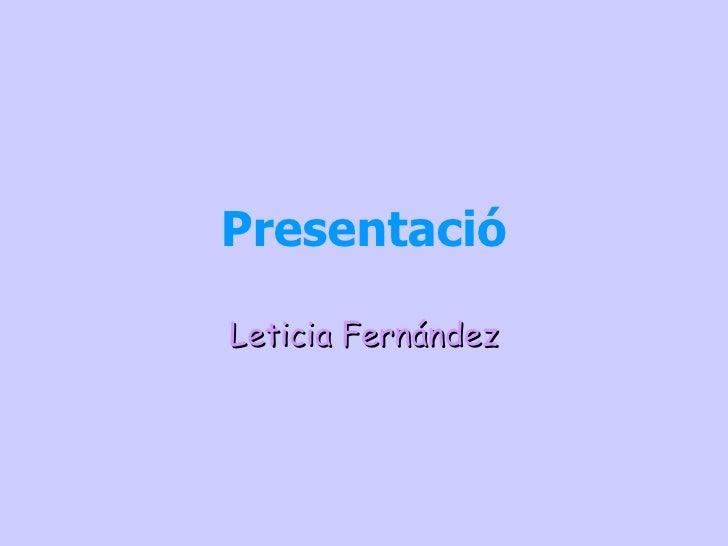 Presentació Leticia Fernández