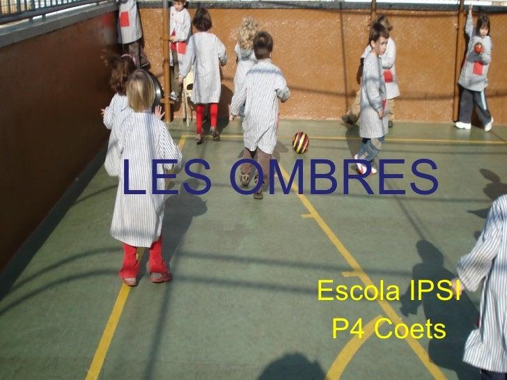 LES OMBRES Escola IPSI P4 Coets