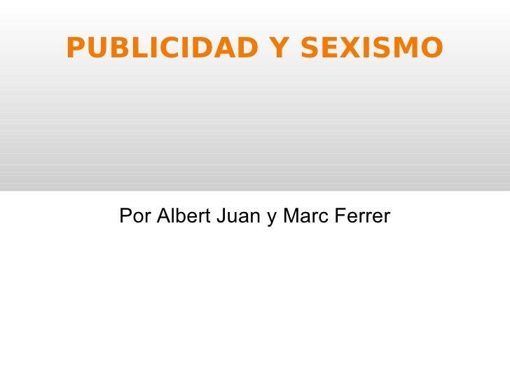 PUBLICIDAD Y SEXISMO Por Albert Juan y Marc Ferrer