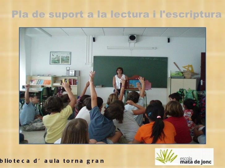 La biblioteca d'aula torna gran Pla de suport a la lectura i l'escriptura