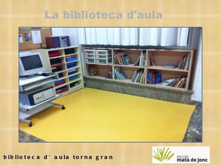La biblioteca d'aula torna gran La biblioteca d'aula