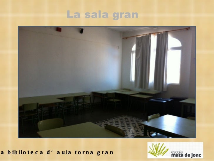 La biblioteca d'aula torna gran La sala gran