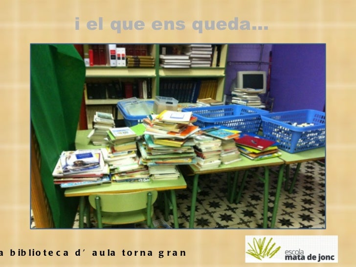 La biblioteca d'aula torna gran i el que ens queda...