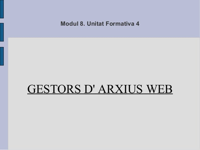 Modul 8. Unitat Formativa 4GESTORS D ARXIUS WEB