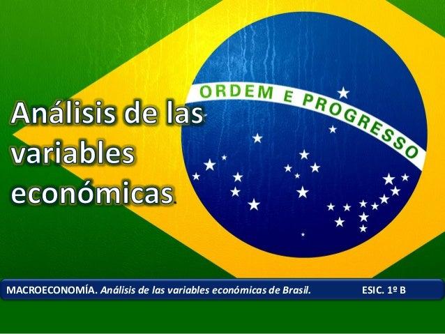 MACROECONOMÍA. Análisis de las variables económicas de Brasil.  ESIC. 1º B