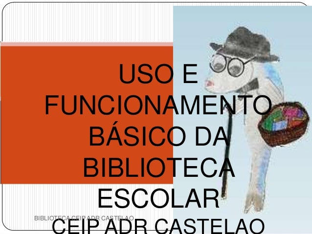 USO EFUNCIONAMENTOBÁSICO DABIBLIOTECAESCOLARBIBLIOTECA CEIP ADR CASTELAO