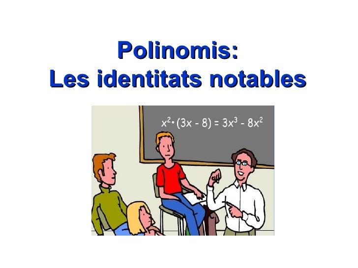 Polinomis: Les identitats notables