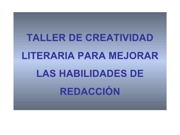 TALLER DE CREATIVIDAD LITERARIA PARA MEJORAR LAS HABILIDADES DE REDACCIÓN