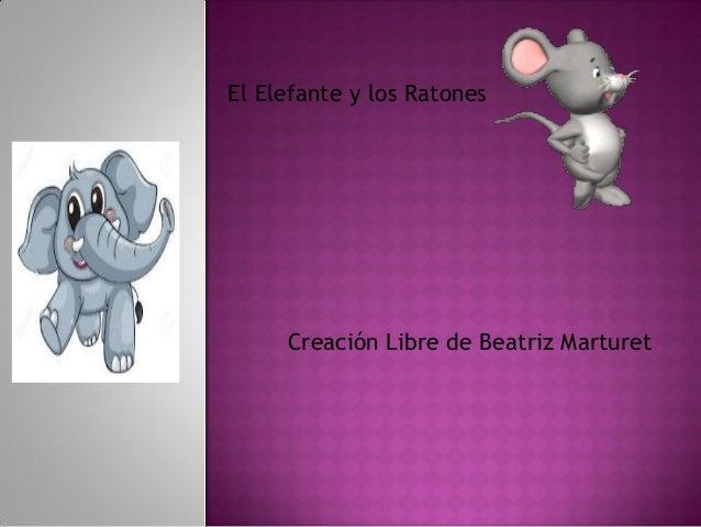 El Elefante y los Ratones Creación Libre de Beatriz Marturet