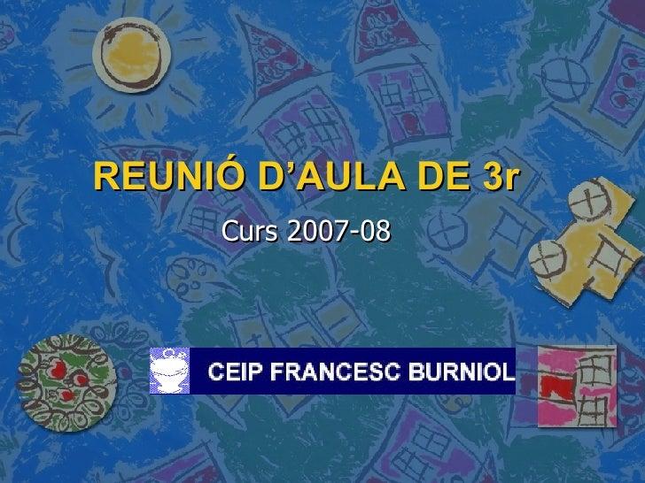 REUNIÓ D'AULA DE 3r Curs 2007-08