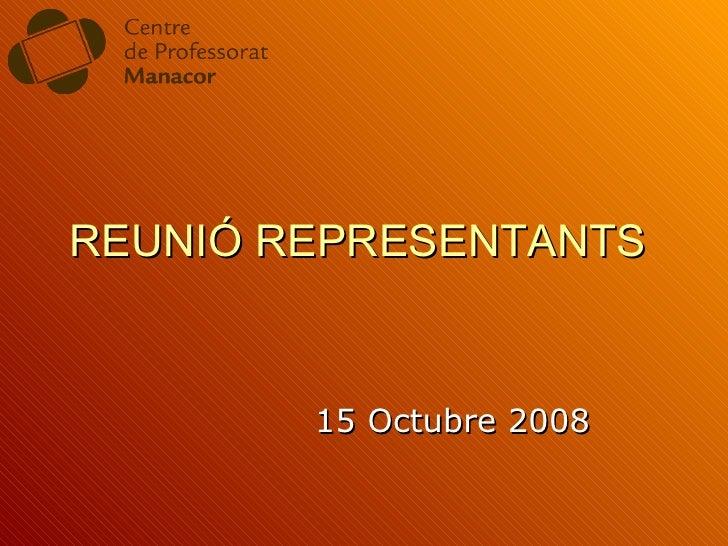REUNIÓ REPRESENTANTS 15 Octubre 2008