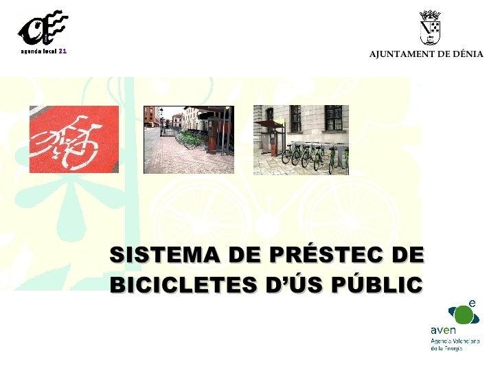 SISTEMA DE PRÉSTEC DE  BICICLETES D'ÚS PÚBLIC   AJUNTAMENT DE DÉNIA