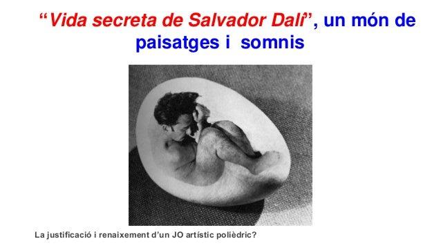 """""""Vida secreta de Salvador Dalí"""", un món de paisatges i somnis de pr La justificació i renaixement d'un JO artístic polièdr..."""