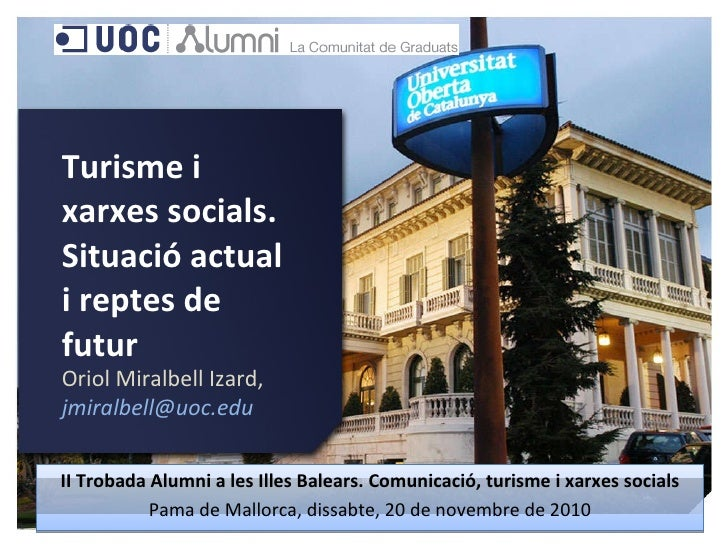 II Trobada Alumni a les Illes Balears. Comunicació, turisme i xarxes socials Pama de Mallorca, dissabte, 20 de novembre de...