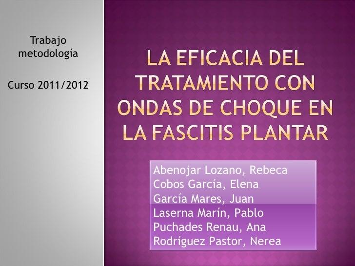 Trabajo metodologíaCurso 2011/2012                  Abenojar Lozano, Rebeca                  Cobos García, Elena          ...