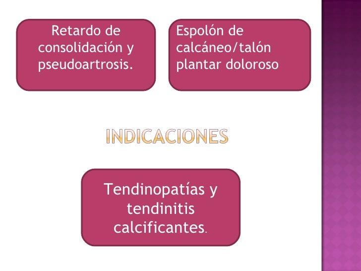 Retardo de       Espolón deconsolidación y    calcáneo/talónpseudoartrosis.    plantar doloroso          Tendinopatías y  ...