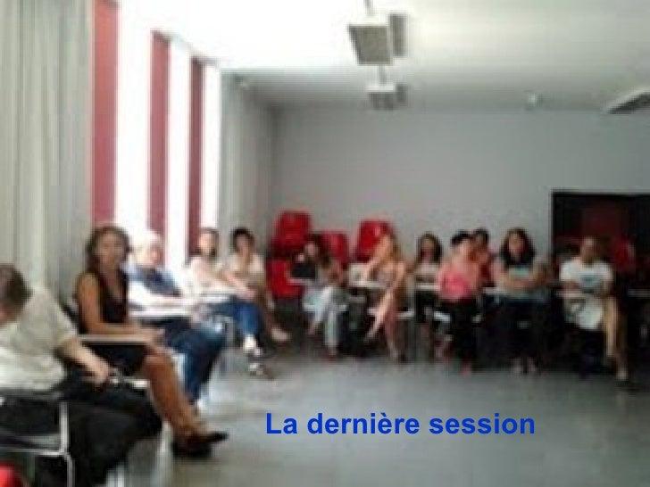 La dernière session
