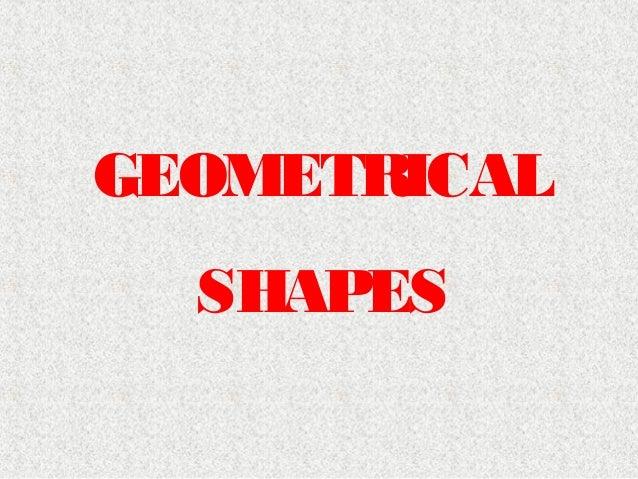 GEOMETRICAL SHAPES