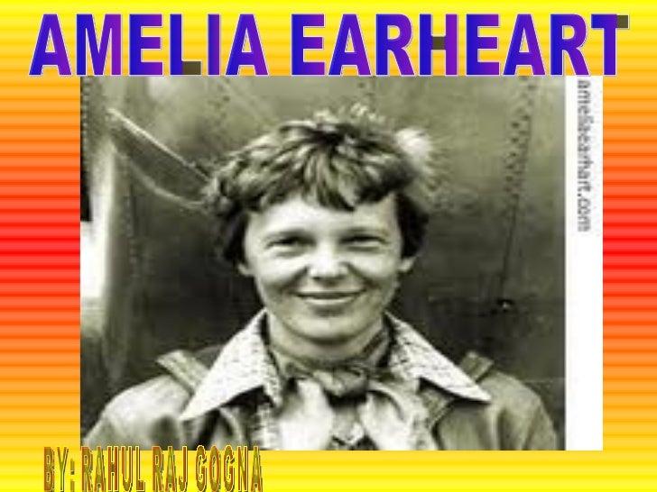 AMELIA EARHEART BY: RAHUL RAJ GOGNA