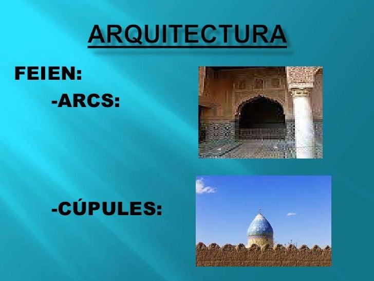 Arquitectura<br />FEIEN:<br />-ARCS:<br />-CÚPULES:<br />