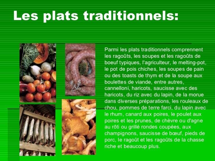Les plats traditionnels: Parmi les plats traditionnels comprennent les ragoûts, les soupes et les ragoûts de boeuf typique...