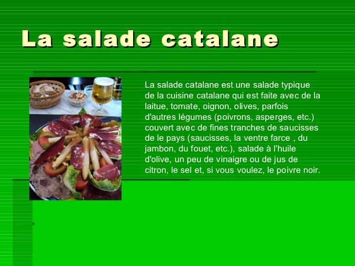 La salade catalane  La salade catalane est une salade typique de la cuisine catalane qui est faite avec de la laitue, toma...