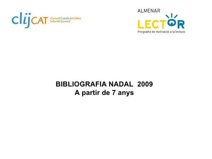 BIBLIOGRAFIA NADAL  2009 A partir de 7 anys