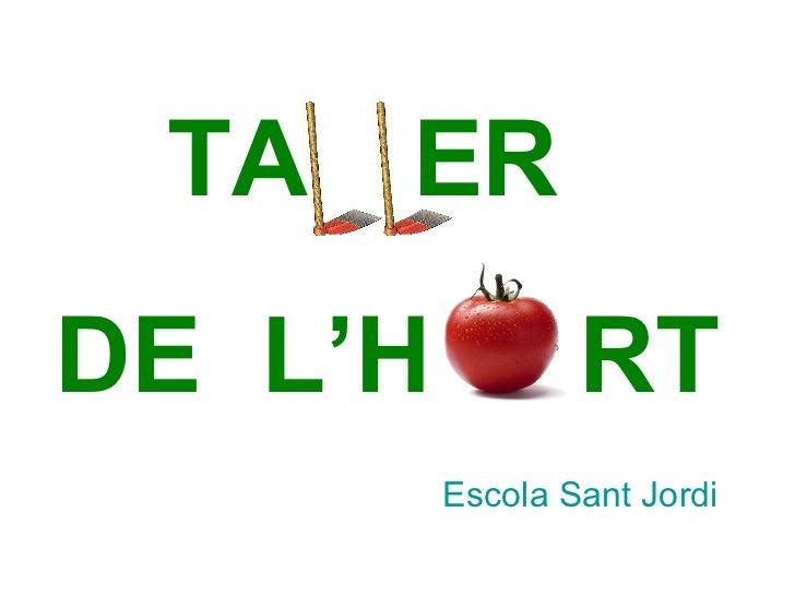 DE  L'H  RT Escola Sant Jordi T A E R