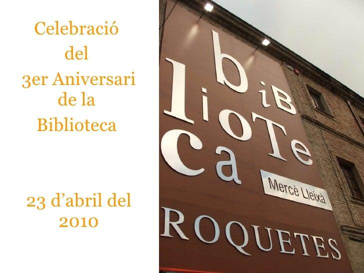Celebració  del  3er Aniversari de la  Biblioteca  23 d'abril del 2010