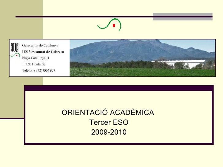 ORIENTACIÓ ACADÈMICA  Tercer ESO 2009-2010