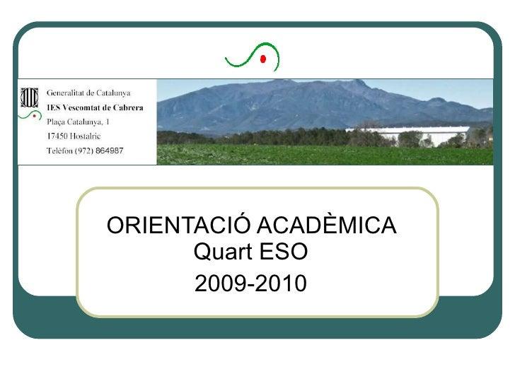 ORIENTACIÓ ACADÈMICA Quart ESO 2009-2010