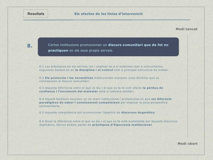 Els efectes de les línies d'intervenció Resultats 8.2  Els protocols i les normatives  institucionals marquen unes dirctri...