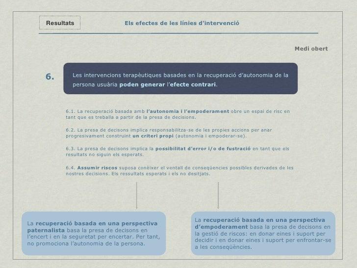 Els efectes de les línies d'intervenció Resultats Medi obert 6.1. La recuperació basada amb  l'autonomia i l'empoderament ...