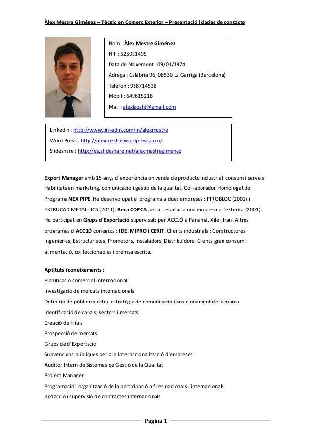 Àlex Mestre Giménez – Tècnic en Comerç Exterior – Presentació i dades de contacte  Nom : Àlex Mestre Giménez NIF : 5259314...