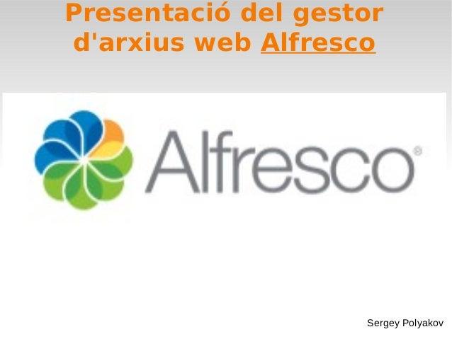 Presentació del gestordarxius web AlfrescoSergey Polyakov