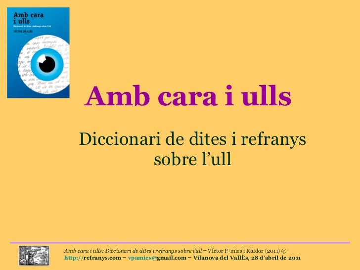 Amb cara i ulls Diccionari de dites i refranys sobre l'ull