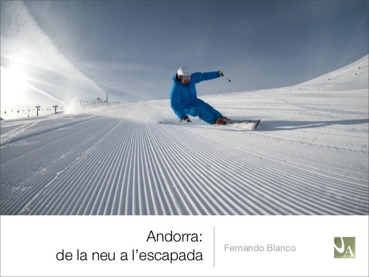 Andorra:                          Fernando Blancode la neu a l'escapada
