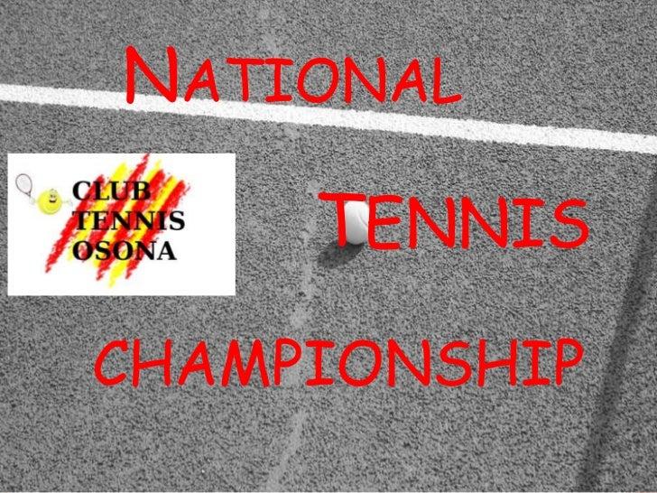 National<br />TENNIS<br />CHAMPIONSHIP<br />