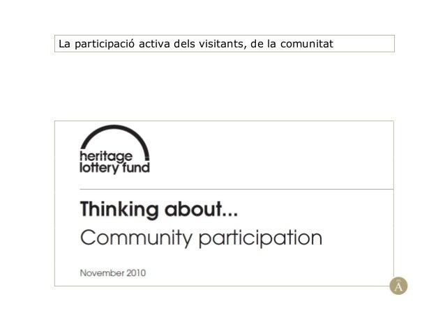 La participació activa dels visitants, de la comunitat