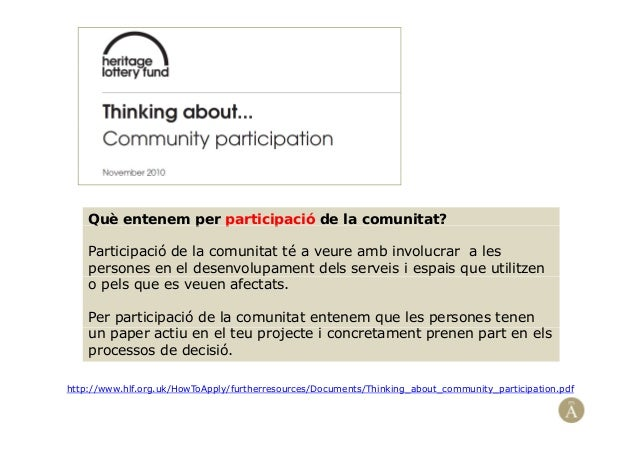 Què entenem per participació de la comunitat?Q p p pParticipació de la comunitat té a veure amb involucrar a lespersones e...
