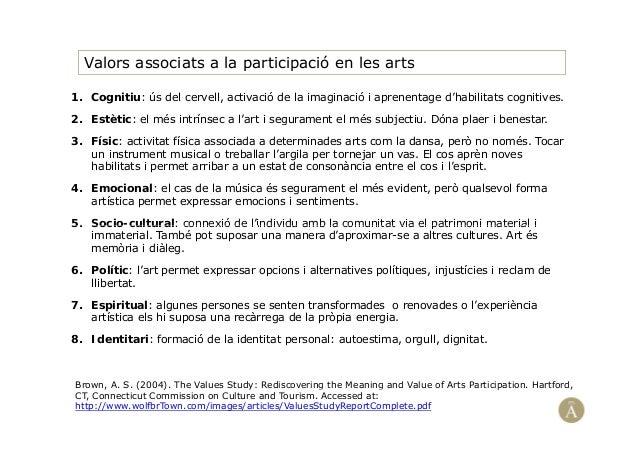 Valors associats a la participació en les arts1. Cognitiu: ús del cervell, activació de la imaginació i aprenentage d'habi...