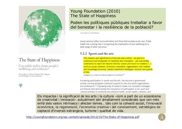 Young Foundation (2010)The State of HappinessPoden les polítiques públiques treballar a favordel benestar i la resiliència...