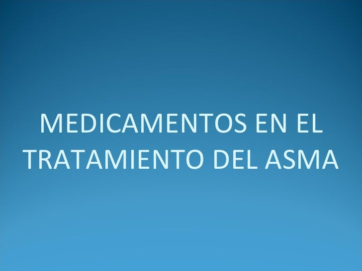 MEDICAMENTOS EN EL TRATAMIENTO DEL ASMA